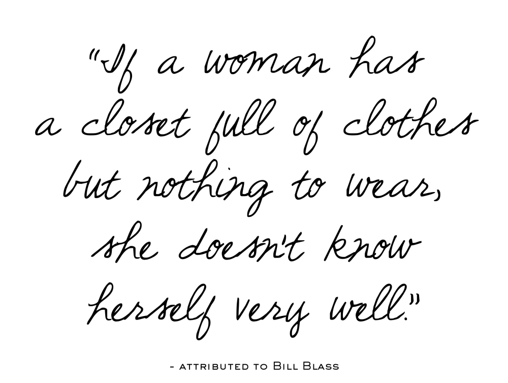 Quote - If a woman has a closet full of clothes ...